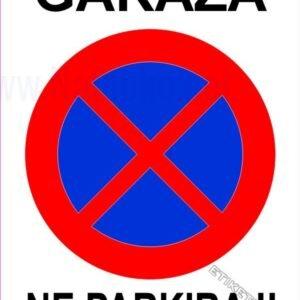 Znaki prepovedi Garaža ne parkiraj !!!  Nalepka, tabla