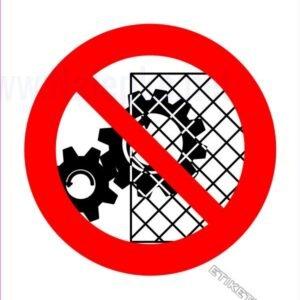 Znaki prepovedi Ne segaj v nevarno območje stroja med obratovanjem