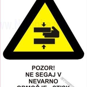 Opozorilni znaki Pozor! Ne segaj v nevarno območje – stisk 1