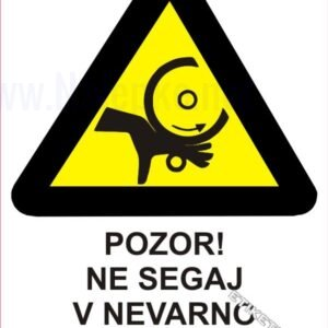 Opozorilni znaki Pozor! Ne segaj v nevarno območje 1