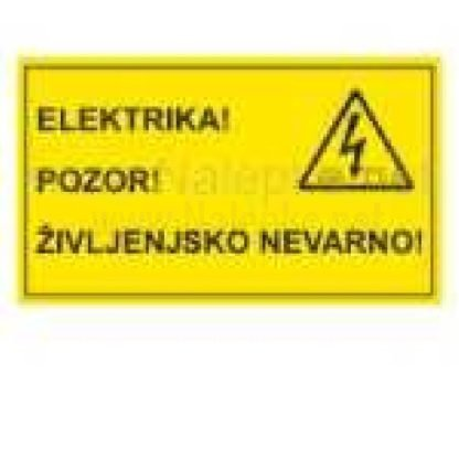 Mešano nalepka elektrika! Pozor! Življenjsko nevarno! 121x71mm