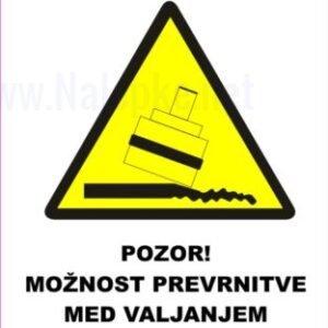 Opozorilni znaki Možnost prevrnitve med valjanjem